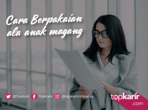 Cara Berpakaian ala Anak Magang | TopKarir.com