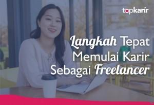 Langkah Tepat Memulai Karir Sebagai Freelancer | TopKarir.com