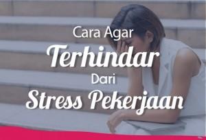 Cara Agar Terhindar Dari Stress Pekerjaan | TopKarir.com