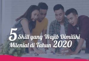 5 Skill yang Wajib Dimiliki Milenial di Tahun 2020 | TopKarir.com