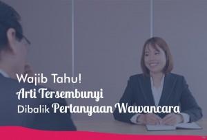 Wajib Tau! Arti Tersembunyi Dibalik Pertanyaan Wawancara  | TopKarir.com