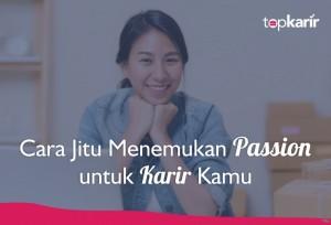 Cara Jitu Menemukan Passion untuk Karir Kamu | TopKarir.com