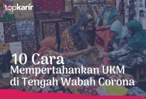 10 Cara Mempertahankan UKM di Tengah Wabah Corona | TopKarir.com
