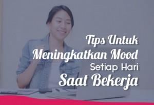 Tips Untuk Meningkatkan Mood Kamu Setiap Hari Saat Bekerja | TopKarir.com