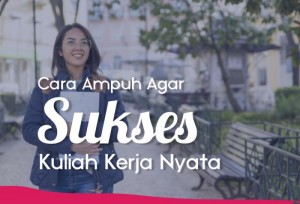 Cara Ampuh Agar Sukses Kuliah Kerja Nyata | TopKarir.com