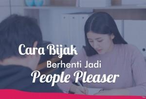 Cara Bijak Berhenti Jadi People Pleaser | TopKarir.com