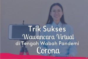 Trik Sukses Wawancara Virtual di Tengah Wabah Pandemi Corona | TopKarir.com