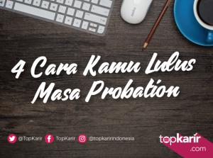 4 Cara Jitu Lulus Probation | TopKarir.com