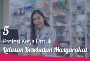5 Profesi Kerja Untuk Lulusan Kesehatan Masyarakat | TopKarir.com