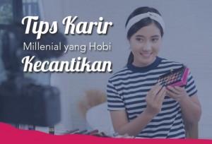 Tips Karir Millenial Yang Hobi Kecantikan | TopKarir.com