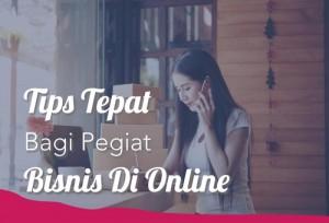 Tips Tepat Bagi Pegiat Bisnis Di Online | TopKarir.com