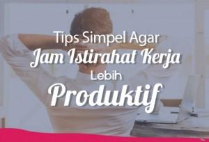 Tips Simpel Agar Jam Istirahat Kerja Lebih Produktif | TopKarir.com