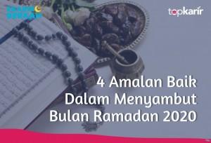 4 Amalan Baik Dalam Menyambut Bulan Ramadan 2020 | TopKarir.com