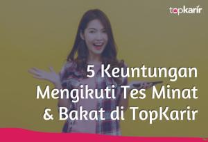5 Keuntungan Mengikuti Tes Minat & Bakat di TopKarir | TopKarir.com