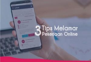 3 Tips Melamar Pekerjaan Online | TopKarir.com