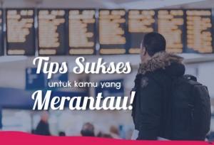 Tips Sukses Untuk Kamu yang Merantau | TopKarir.com