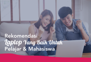 Rekomendasi Laptop Yang Baik Untuk Pelajar & Mahasiswa | TopKarir.com