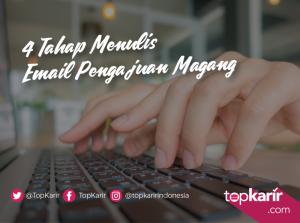 4 Tahap Menulis Email Pengajuan Magang | TopKarir.com