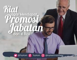 Kiat Agar Mendapat Promosi Jabatan dari Bos | TopKarir.com