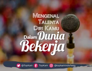 Mengenali Talenta Diri Kamu dan Mengembangkannya Dalam Dunia Kerja  | TopKarir.com