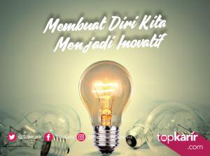 Membuat Diri Menjadi Lebih Inovatif Dengan Cara Ini! | TopKarir.com