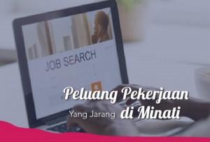 Peluang Pekerjaan Ini Yang Jarang Di Minati | TopKarir.com