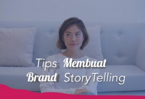 Tips Membuat Brand StoryTelling | TopKarir.com