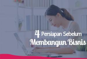 4 Persiapan sebelum membangun bisnis | TopKarir.com