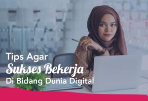Tips Agar Sukses Bekerja Di Bidang Dunia Digital | TopKarir.com