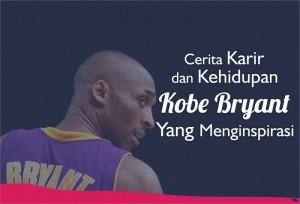 Cerita Karir dan Kehidupan Kobe Bryant yang Menginspirasi | TopKarir.com