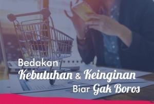 Bedakan Kebutuhan dan Keinginan Biar Gak Boros | TopKarir.com