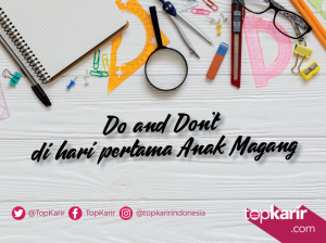 Do and Don't  di Hari Pertama Anak Magang | TopKarir.com