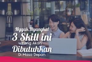 Nggak Nyangka 3 Skill Ini yang Akan Dibutuhkan Di Masa Depan | TopKarir.com